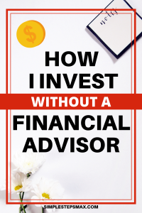 how to invest money without financial advisor